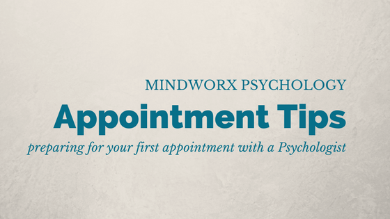 7 Tips for your First Appointment