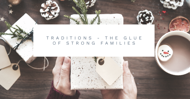 Are family traditions the glue of strong families?
